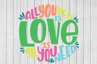 All You Need is Love SVG, SVG Quote, Cuttable File