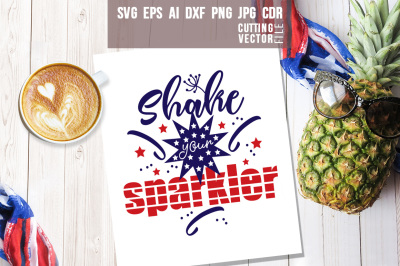 Shake your sparkler Quote - svg, eps, ai, cdr, dxf, png, jpg