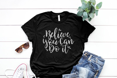 Believe you can do it Printable