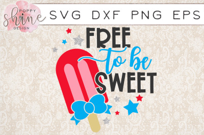 Free To Be Sweet SVG PNG EPS DXF Cutting Files