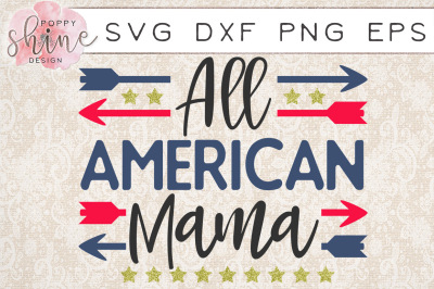 All American Mama SVG PNG EPS DXF Cutting Files