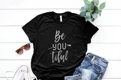 Be you tiful Printable