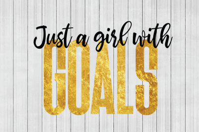 Just a Girl With Goals, Girl Boss SVG, Boss Babe SVG, DXF File