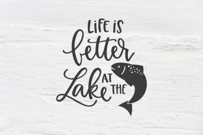 Life is better at the Lake SVG, EPS, PNG, DXF