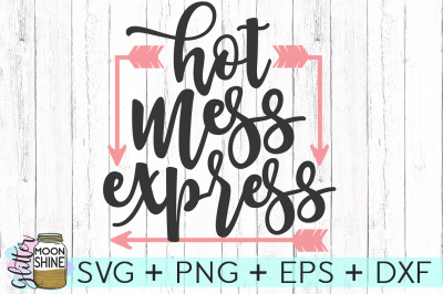 Hot Mess Express SVG DXF PNG EPS Cutting Files