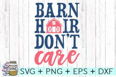 Barn Hair Don't Care SVG DXF PNG EPS Cutting Files