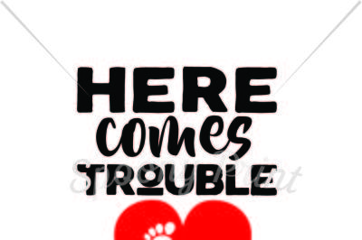 Here comes little trouble Printable