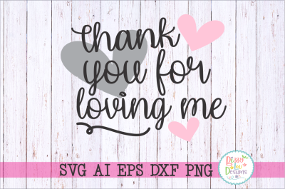 Thank you for loving me SVG DXF EPS AI PNG