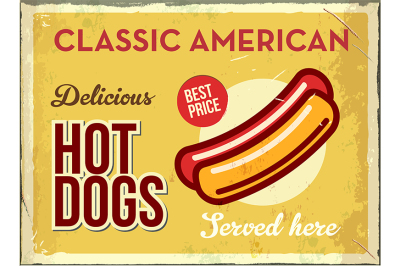 Grunge retro metal sign with hotdog. Classic american fast food