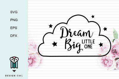 Dream big little one SVG PNG EPS DFX