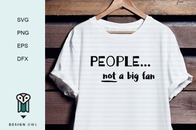 People... not a fan SVG PNG EPS DFX
