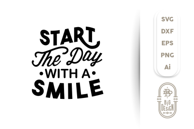 SVG Cut File: Start the day with a smile