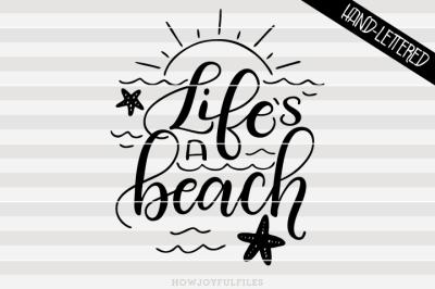 Life's a beach - summer - hand drawn lettered cut file
