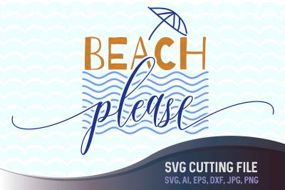 Beach Please SVG Summer SVG, Ocean svg