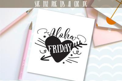 Aloha Friday SVG, Hawaii Graphic File Holiday, vacation
