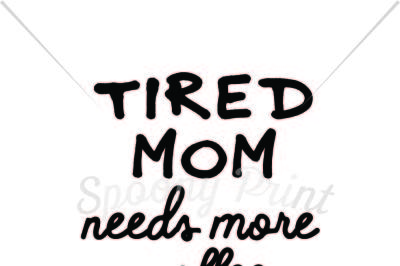 Tired mom needs more coffee