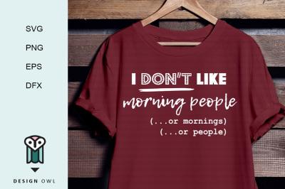 I don't like morning people SVG PNG EPS DFX