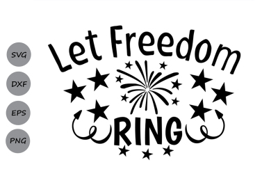 Let Freedom Ring SVG, 4th Of July SVG, Independence Day Svg, USA Svg..