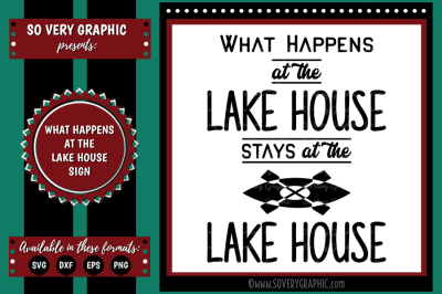 What Happens at the Lake House Stays at the Lake | SVG | EPS | DXF |