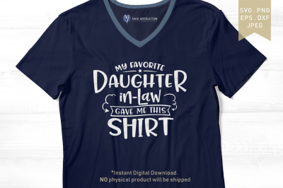 My Favorite Daughter-in-Law Gave Me This Shirt jpg, png, eps, dxf, svg