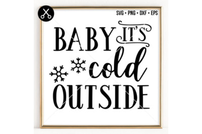 BABY IT'S COLD OUTSIDE 2 SVG -0021