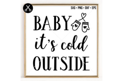 BABY ITS COLD OUTSIDE SVG -0022