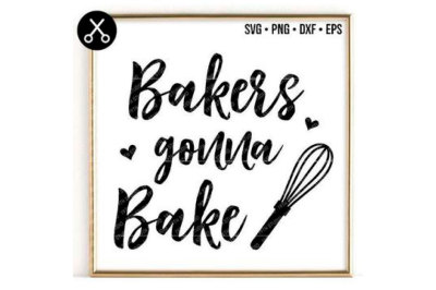 BAKERS GONNA BAKE SVG -0025