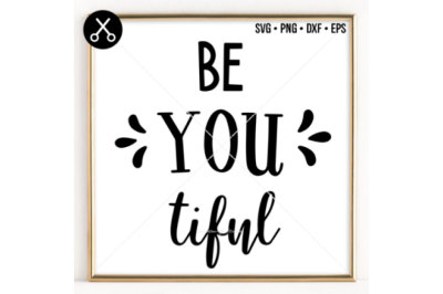BE-YOU-TIFUL SVG -0034