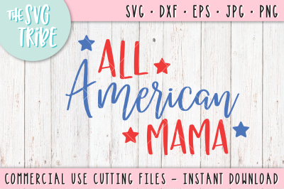 All American Mama, SVG DXF PNG EPS JPG Cutting Fil