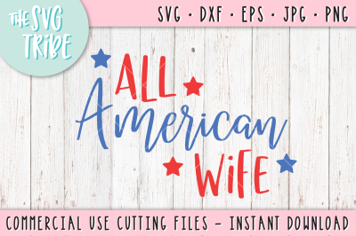 All American Wife, SVG DXF PNG EPS JPG Cutting Fil