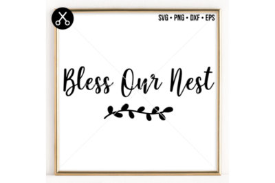 BLESS OUR NEST SVG -0042