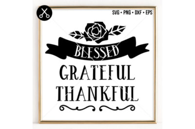 BLESSED GRATEFUL THANKFUL SVG -0055