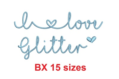I Love Glitter BX embroidery font (MHA)