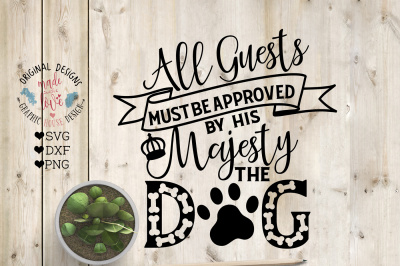 All Guests Must Be Approved by The Dog Cut File and Printable