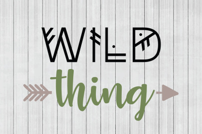 Wild Thing SVG, Rustic SVG, DXF File, Cuttable File