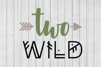 Two Wild SVG, Wild SVG, Rustic SVG, DXF File, Cuttable File