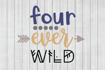 Four Ever Wild, Wild SVG, Tribal SVG, DXF File, Cuttable File