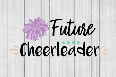 Future Cheerleader SVG, Cheer SVG, DXF File, Cuttable File