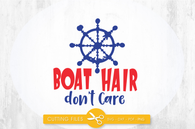 Boat hair don't care SVG, PNG, EPS, DXF, cut file