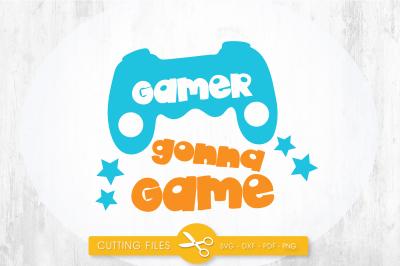 Gamer gonna game SVG, PNG, EPS, DXF, cut file