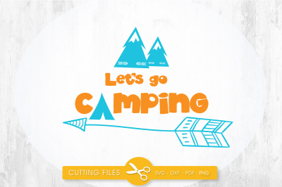 Let's go camping SVG, PNG, EPS, DXF, cut file
