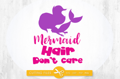 Mermaid hair don't care SVG, PNG, EPS, DXF, cut file