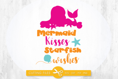 Mermaid kisses starfish wishes SVG, PNG, EPS, DXF, cut file
