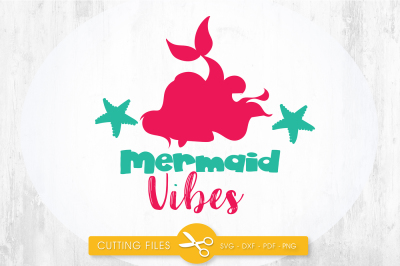Mermaid vibes SVG, PNG, EPS, DXF, cut file