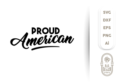 4th of july SVG Cut File: Proud American