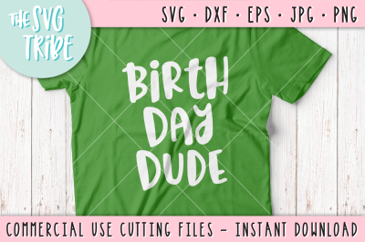 Birth Day Dude, SVG DXF PNG EPS JPG Cutting Files