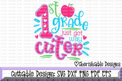1st Grade Just Got Way Cuter SVG