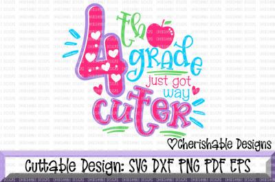 4th Grade Just Got Way Cuter SVG