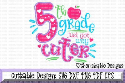 5th Grade Just Got Way Cuter SVG