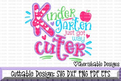 Kindergarten Just Got Way Cuter SVG
